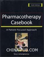 PHARMACOTHERAPY CASEBOOK 6E药物治疗临床案例:以病人为导向的方法 第6版