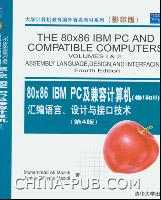 80x86 IBM PC及兼容计算机(卷I和卷II)汇编语言、设计与接口技术(第4版)(英文影印版)
