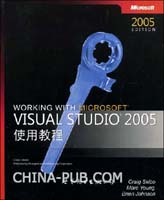 WORKING WITH MICROSOFT VISUAL STUDIO 2005使用教程:英文影印版