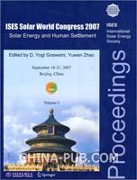 2007世界太阳能大会论文集:太阳能与人类居住(英文版)