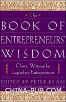 The Book of Entrepreneurs Wisdom: Classic Writings by Legendary Entrepreneurs(硬皮精装)(英文原版进口)