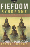 The Fiefdom Syndrome: The Turf Battles That Undermine Careers and Companies - And How to Overcome Them(硬皮精装)(英文原版进口)