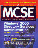[特价书]MCSE Windows 2000 Directory Services Administration Study Guide (Exam 70-217)(英文原版进口)