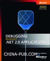 Debugging Microsoft .NET 2.0 Applications(英文原版进口)