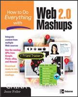 [特价书]How to Do Everything with Web 2.0 Mashups(英文原版进口)