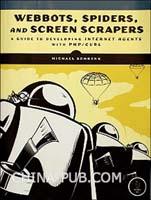 [特价书]Webbots, Spiders, and Screen Scrapers: A Guide to Developing Internet Agents with PHP/CURL(英文原版进口)