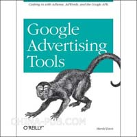 [特价书]Google Advertising Tools: Cashing in with AdSense, AdWords, and the Google APIs(英文原版进口)