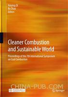 Cleaner Combustion and Sustainable World ―Proceedings of the 7th International Symposium on Coal Co(配光盘)