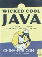 Wicked Cool Java: Code Bits, Open-Source Libraries, and Project Ideas  (英文原版进口)